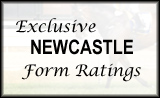 Newcastle Form Ratings Click Here